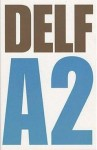 delf a2,a2,certification,épreuves,diplôme,test,en ligne,liens,apprenants,fle